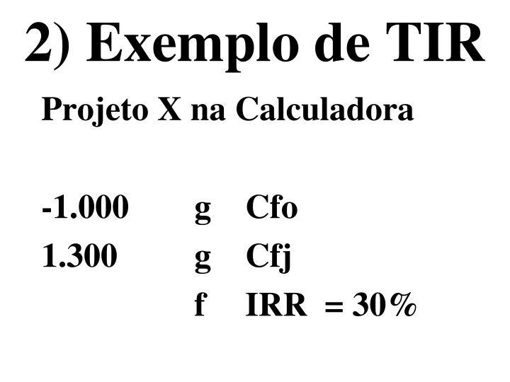2) Exemplo de TIR