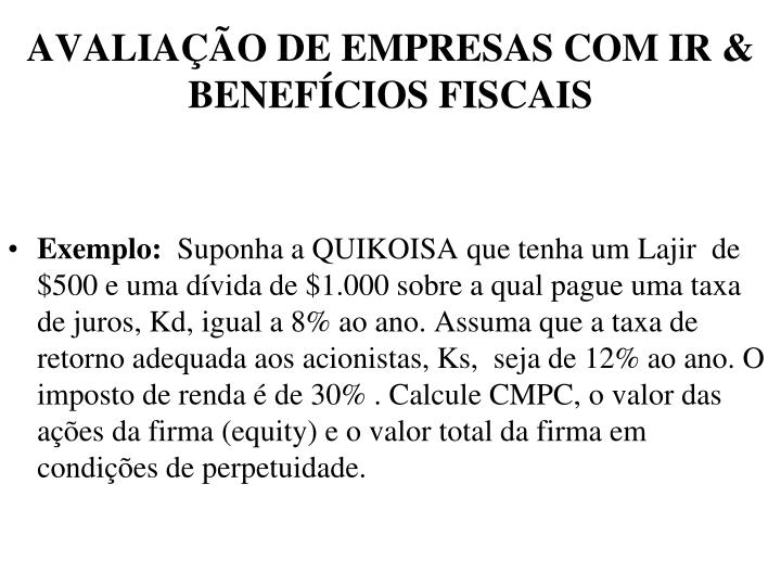 AVALIAÇÃO DE EMPRESAS COM IR & BENEFÍCIOS FISCAIS
