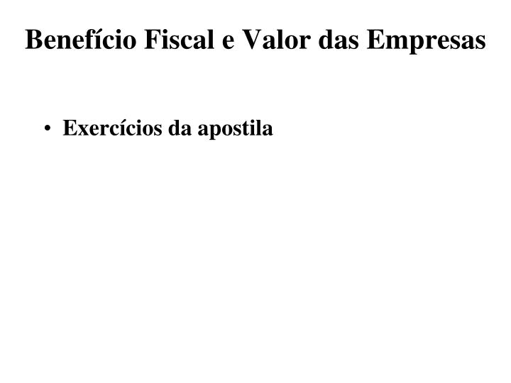 Benefício Fiscal e Valor das Empresas