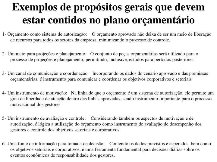 Exemplos de propósitos gerais que devem estar contidos no plano orçamentário