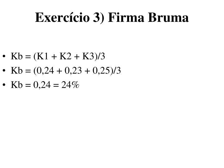 Exercício 3) Firma Bruma