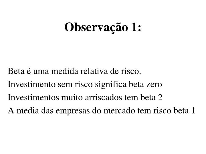 Observação 1: