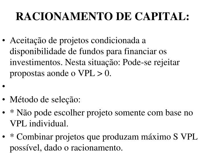 RACIONAMENTO DE CAPITAL: