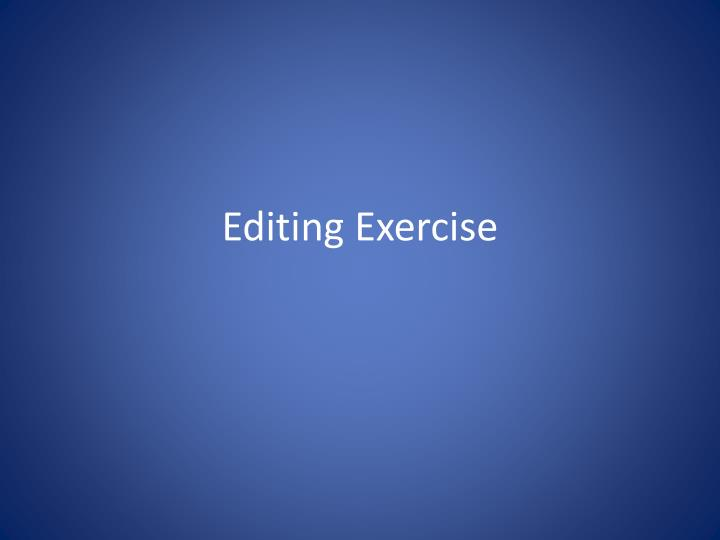 Editing Exercise