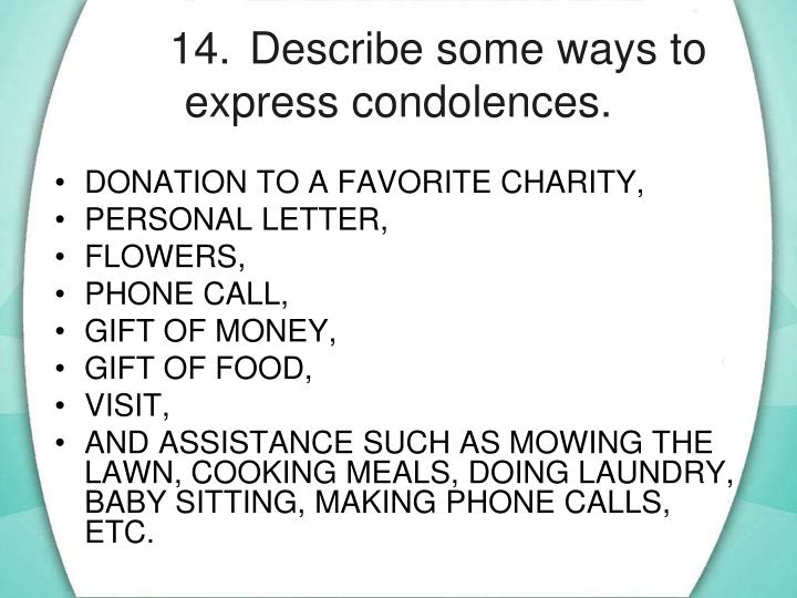 14.	Describe some ways to express condolences.