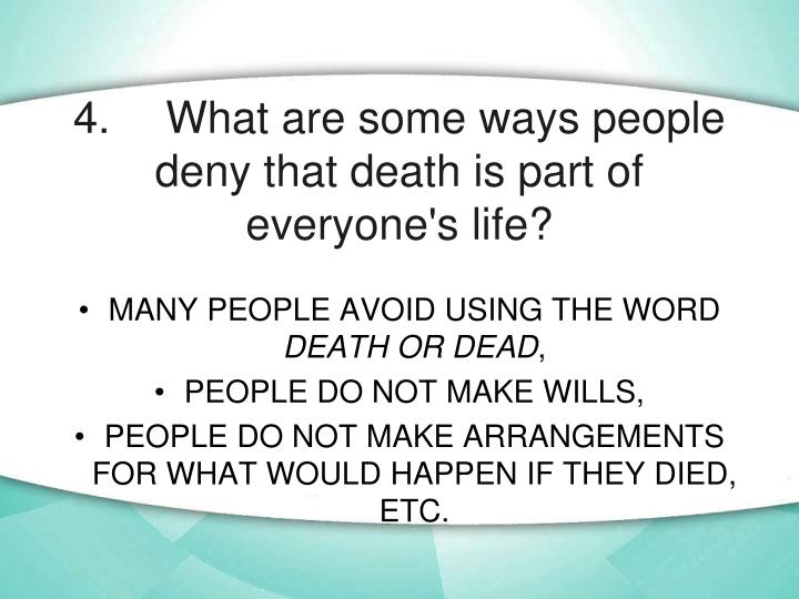 4. What are some ways people deny that death is part of everyone's life?