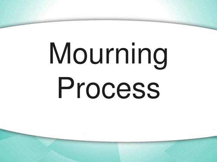 Mourning Process