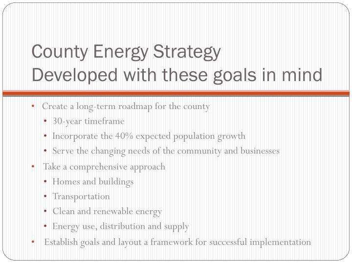 County energy strategy developed with these goals in mind