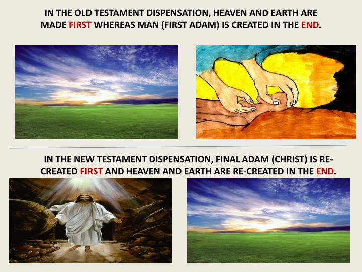 IN THE OLD TESTAMENT DISPENSATION, HEAVEN AND EARTH ARE MADE