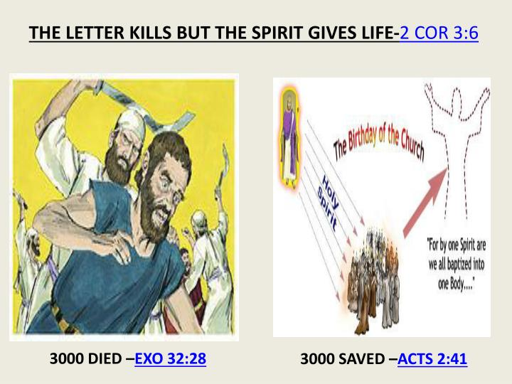 THE LETTER KILLS BUT THE SPIRIT GIVES LIFE-