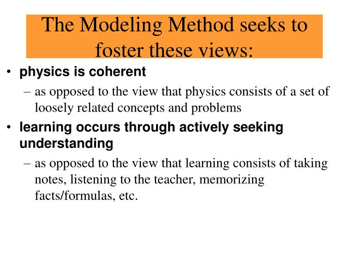 The Modeling Method seeks to foster these views: