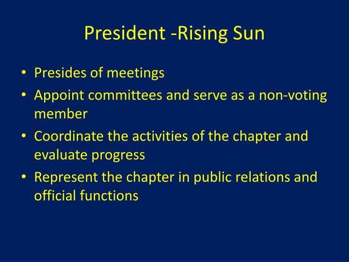 President -Rising Sun