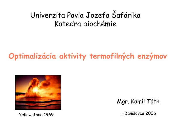 Optimali z cia aktivity termofiln ch enz mov