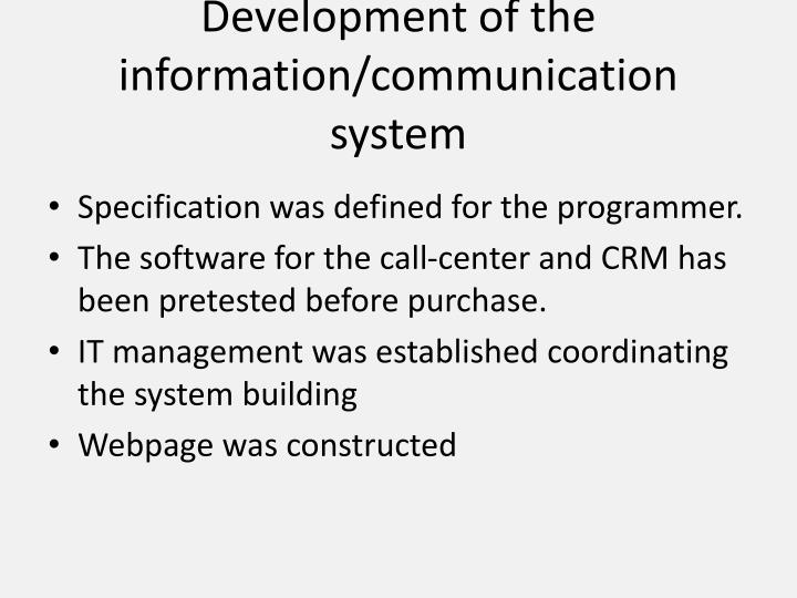 Development of the information/communication system