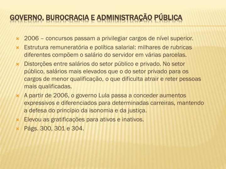2006 – concursos passam a privilegiar cargos de nível superior.