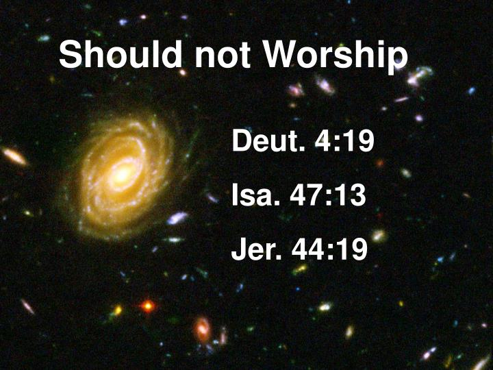 Should not Worship