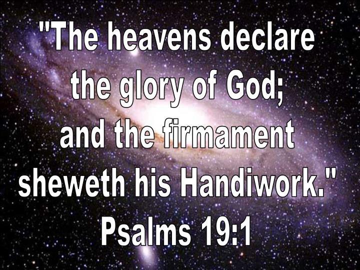 """The heavens declare"