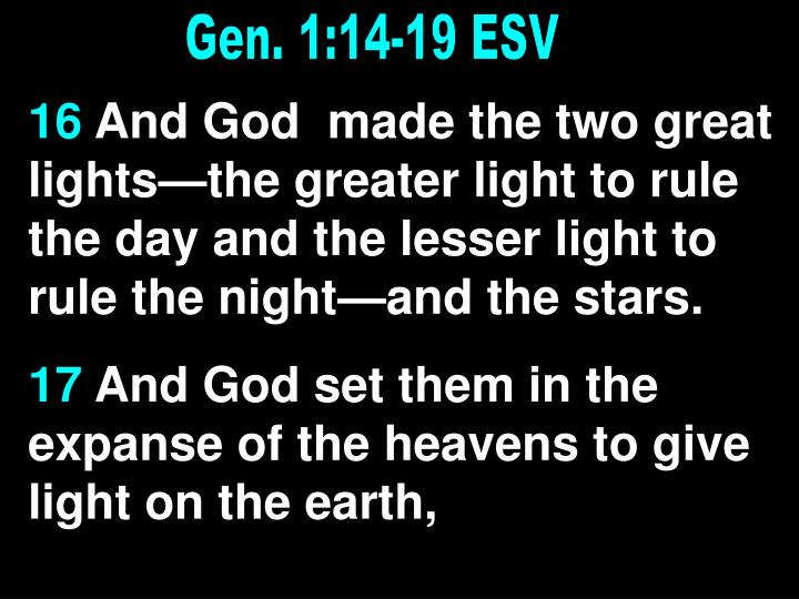Gen. 1:14-19 ESV