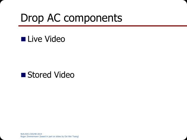 Drop AC components