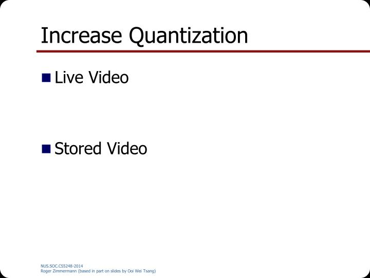 Increase Quantization