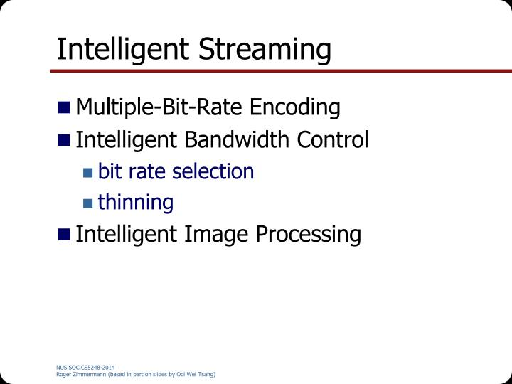 Intelligent Streaming