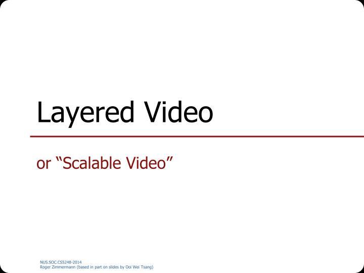 Layered Video