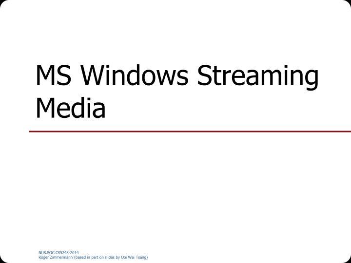 MS Windows Streaming Media