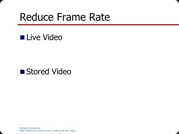 Reduce Frame Rate