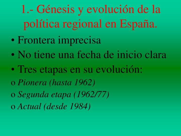 1.- Génesis y evolución de la política regional en España.