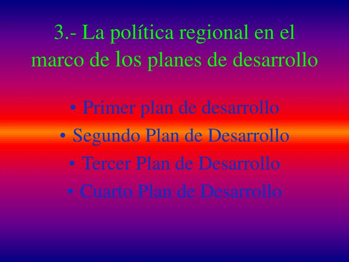 3.- La política regional en el marco de