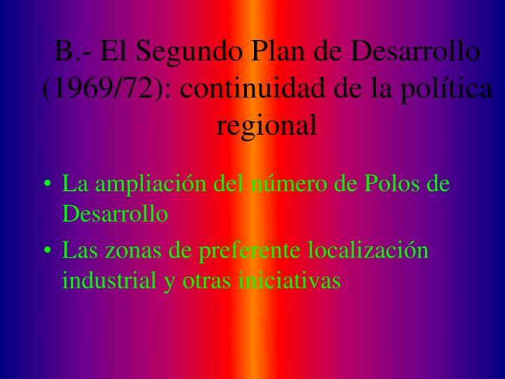 B.- El Segundo Plan de Desarrollo (1969/72): continuidad de la política regional