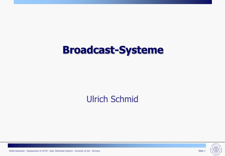 Broadcast systeme