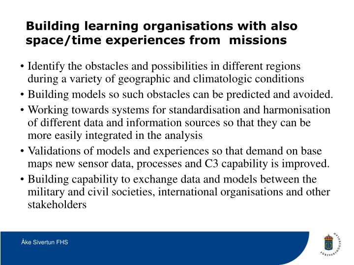 Building learning organisations with also space/time experiences from  missions