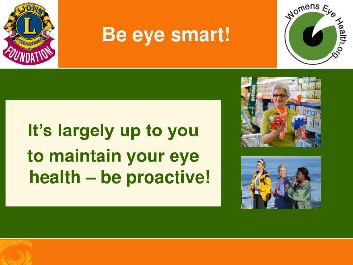 Be eye smart!