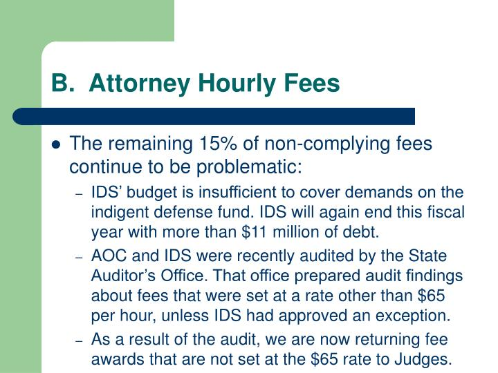 B.  Attorney Hourly Fees