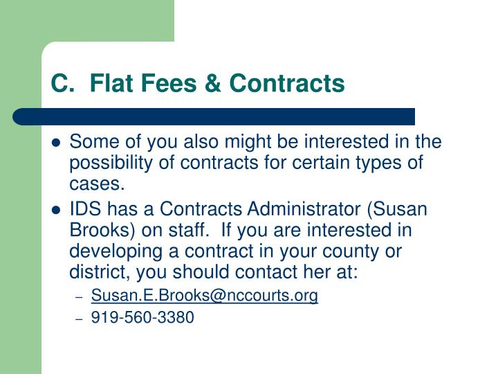 C.  Flat Fees & Contracts