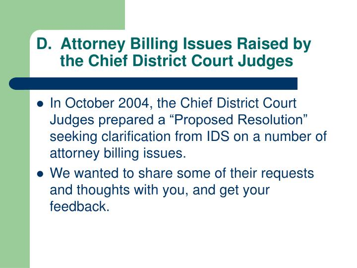 D.  Attorney Billing Issues Raised by the Chief District Court Judges