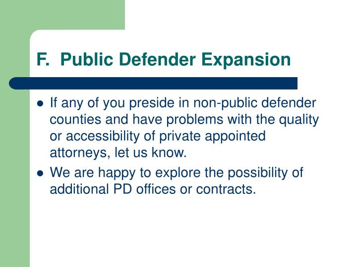 F.  Public Defender Expansion