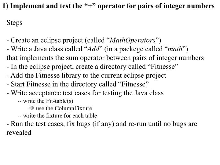 "1) Implement and test the ""+"" operator for pairs of integer numbers"