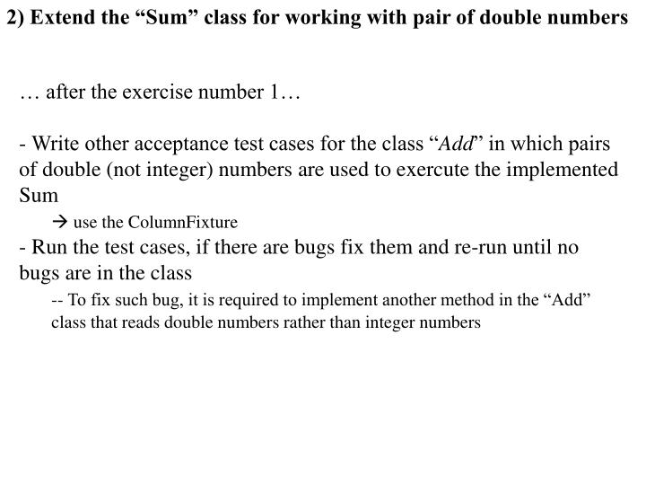 "2) Extend the ""Sum"" class for working with pair of double numbers"