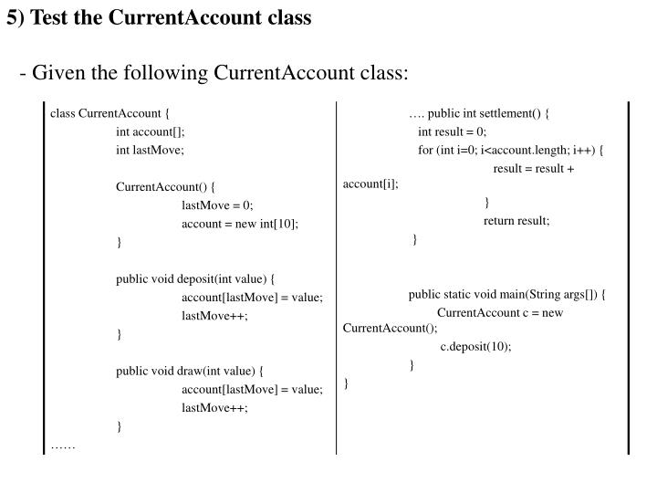 5) Test the CurrentAccount class