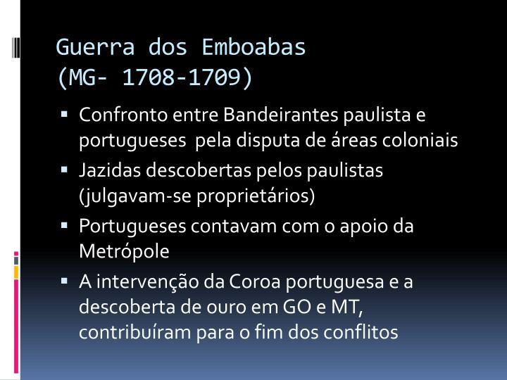 Guerra dos Emboabas                      (MG- 1708-1709)
