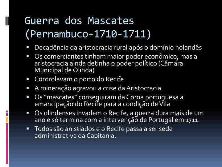 Guerra dos Mascates                (Pernambuco-1710-1711)