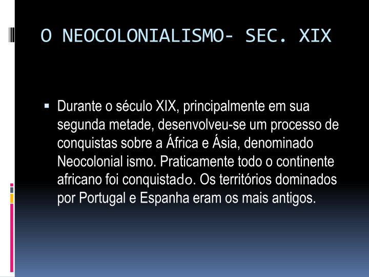 O NEOCOLONIALISMO- SEC. XIX