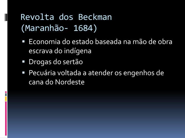 Revolta dos Beckman            (Maranhão- 1684)