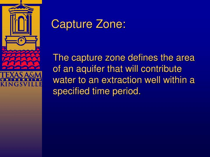 Capture Zone:
