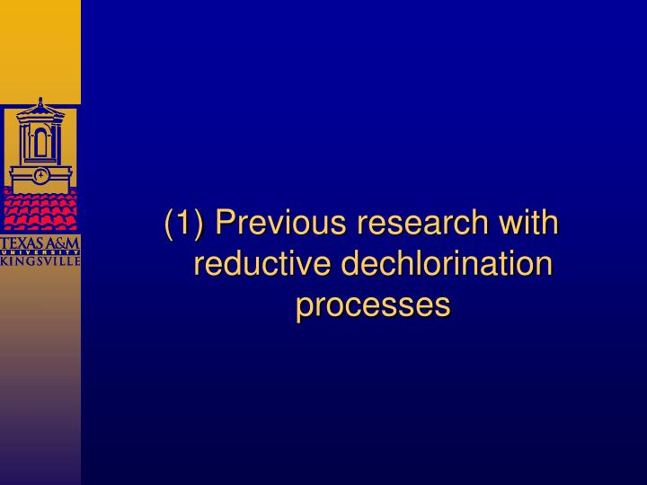 (1) Previous research with reductive dechlorination processes