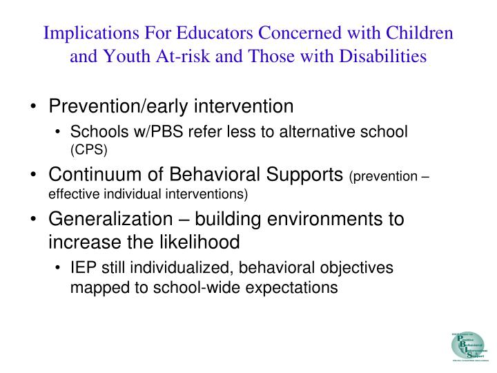 Implications For Educators Concerned with Children and Youth At-risk and Those with Disabilities