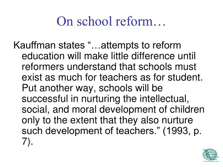 On school reform…