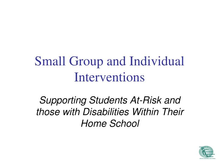 Small Group and Individual Interventions